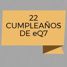 22 CUMPLEAÑOS DE eQ7