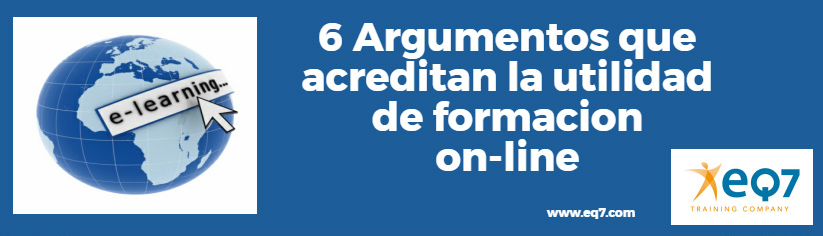 6 ARGUMENTOS QUE ACREDITAN LA UTILIDAD DE LA FORMACIÓN ONLINE