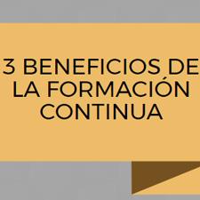 3 beneficios de la formación continua