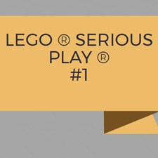 Lego ® Serious Play ® #1