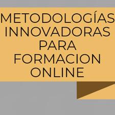 METODOLOGÍAS INNOVADORAS PARA FORMACION