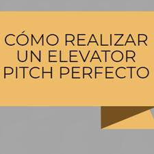 CÓMO REALIZAR UN ELEVATOR PITCH PERFECTO